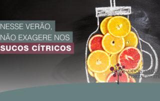 Nesse verão, não exagere nos sucos cítricos - Odontologia Portal dos Ipês