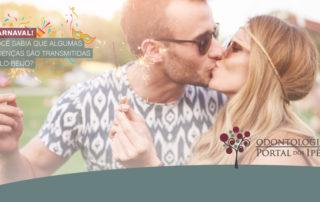 Carnaval | Você sabia que algumas doenças são transmitidas pelo beijo? - Odontologia Portal dos Ipês