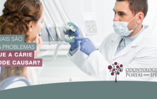 Quais são os problemas que a cárie pode causar? - Odontologia Portal dos Ipês