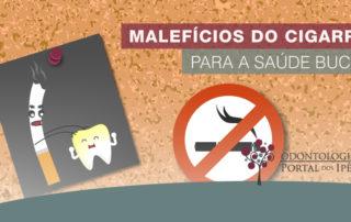 Dia Mundial do Combate ao Fumo | Malefícios do cigarro para a saúde bucal - Odontologia Portal dos Ipês
