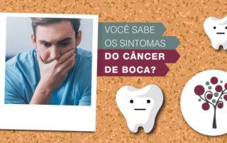 Você sabe os sintomas do câncer de boca? - Odontologia Portal dos Ipês