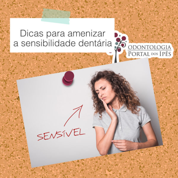 Dicas para amenizar a sensibilidade dentária - Odontologia Portal dos Ipês