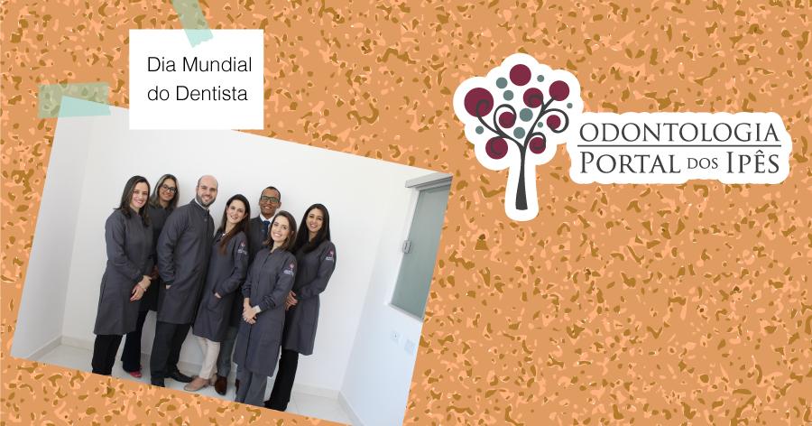 Dia Mundial do Dentista   Qual a importância de se consultar regularmente com o Dentista? - Odontologia Portal dos Ipês