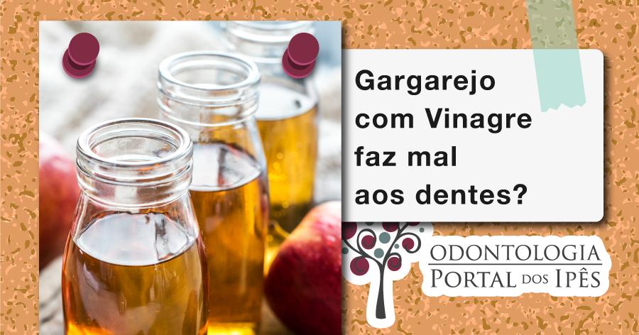 Gargarejo com Vinagre faz mal aos dentes? - Odontologia Portal dos Ipês