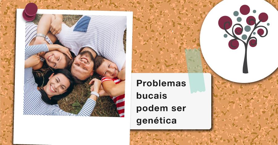 Problemas bucais podem ser genética - Odontologia Portal dos Ipês